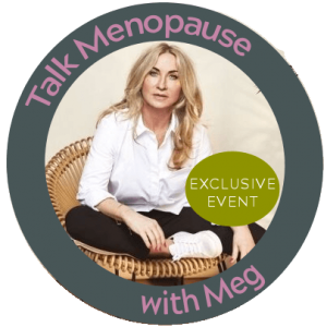 Talk Menopause with Meg, exclusive event
